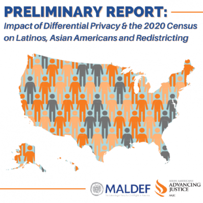 Impact of Differential Privacy & the 2020 Census on Latinos, Asian Americans and Redistricting