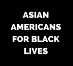 Asian Americans for Black LIves